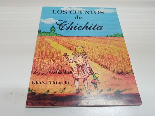 Imagen 1 de 8 de Libro Novela Los Cuentos De Chichita - Gladys Tittarelli