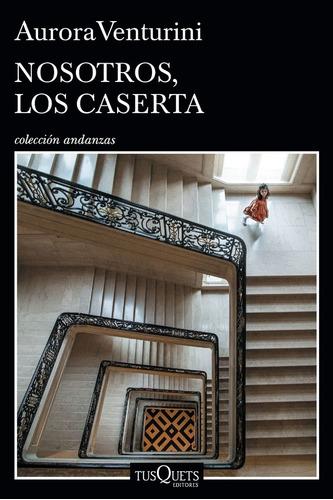 Imagen 1 de 2 de Nosotros Los Caserta. Aurora Venturini. Tusquets