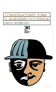 Consideraciones S/ Marxismo Occidental, Perry Anderson, Sxxi