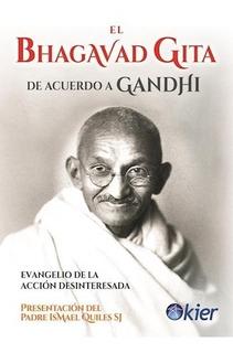 El Bhagavad Gita De Acuerdo A Gandhi - Kier