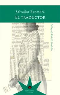 El Traductor, Salvador Benesdra, Ed. Eterna Cadencia