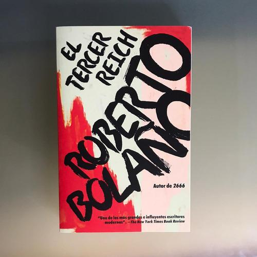 Imagen 1 de 1 de El Tercer Reich Por Roberto Bolaño