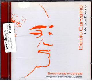 Delcio Carvalho - Inédito E Eterno - Encontros Musicais