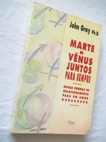 * Livro - Marte E Vênus Juntos Para Sempre - John Gray