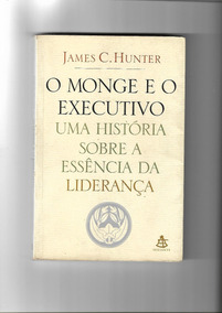 O Monge E O Executivo - James C. Hunter