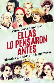 Ellas Lo Pensaron Antes - Maria Luisa Femenias Libro + Envio