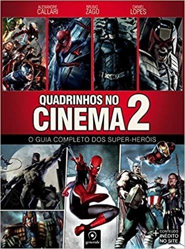 Quadrinhos No Cinema 2 - O Guia Completo Dos Super-heróis