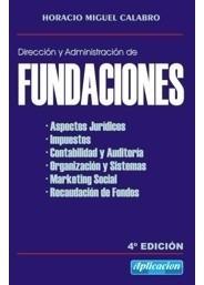 Dirección Y Administr Fundaciones 4º Edic Calabro Aplicacion