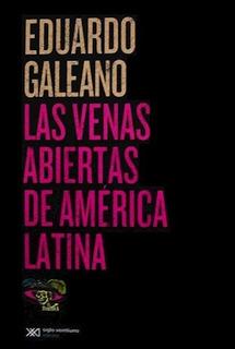 Libro Las Venas Abiertas De America Latina De Eduardo Galean
