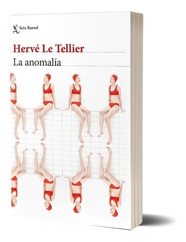 La Anomalía De Hervé Le Tellier - Seix Barral