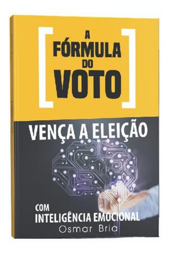 Livro: A Fórmula Do Voto - Osmar Bria