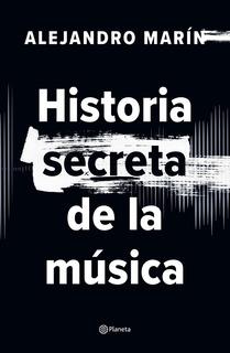 Historia Secreta De La Música. 2ª Edición