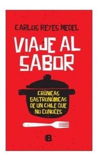 Libro Viaje Al Sabor Carlos Reyes Original