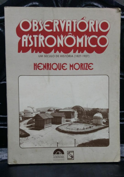 Observatório Astronômico 1827-1927 - Henrique Morize