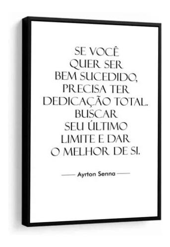 Quadro Decorativo Frase Ayrton Senna Corrida Fórmula 1
