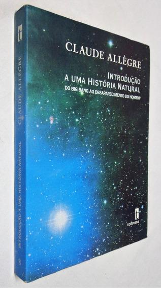 Introdução A Uma História Natural - Claude Allègre