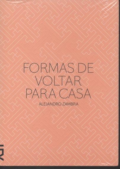 A10 - Formas De Voltar Para Casa - Alejandro Zambra