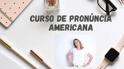 Curso De Sotaque E Pronúncia Americana- Curso De Inglês
