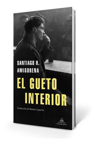 Imagen 1 de 2 de Libro El Gueto Interior - Santiago H. Amigorena