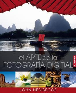 Arte De La Fotografía Digital, John Hedgecoe, Akal
