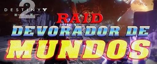 Raid Devorador De Mundos Destiny 2
