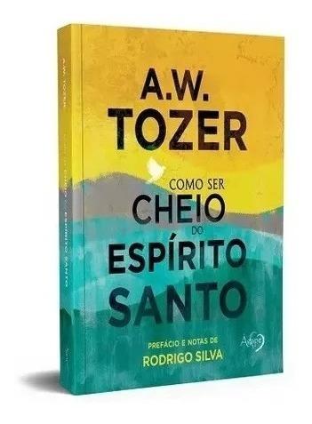 Livro Como Ser Cheio Do Espírito Santo A. W. Tozer