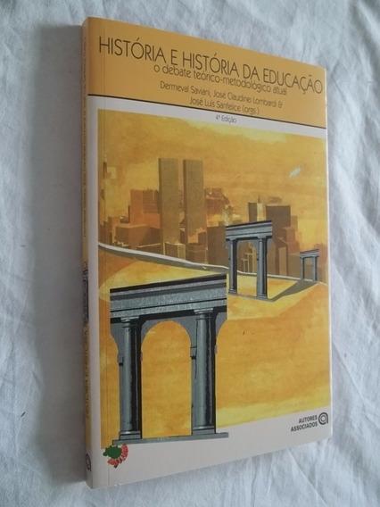 * Livro - Historia E Historia Da Educação - Dermeval Saviani