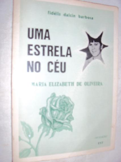 Uma Estrela No Céu: Maria Elizabeth De Oliveira (sebo Amigo)