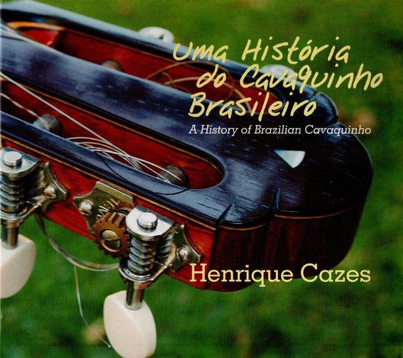 Uma História Do Cavaquinho Brasileiro