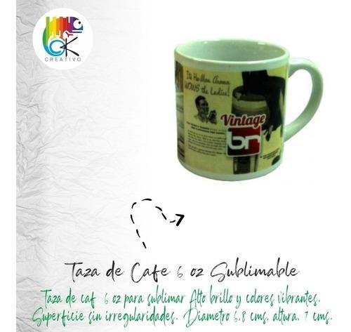 Taza De Cafe 6 Oz Sublimable  - Ok Creativo