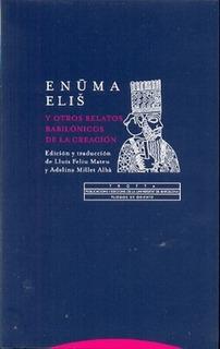 Enuma Elish Y La Creación, Feliu Mateu / Millet Albà, Trotta