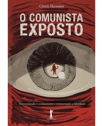 O Comunista Exposto ( W. Cleon Skousen )