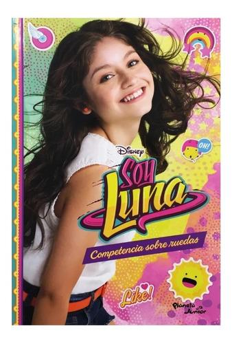 Imagen 1 de 1 de Soy Luna - Competencia Sobre Ruedas - Ed. Planeta - Disney