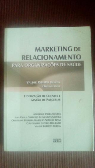 Livro Marketing De Relacionamento Para Organizaçoes De Saude