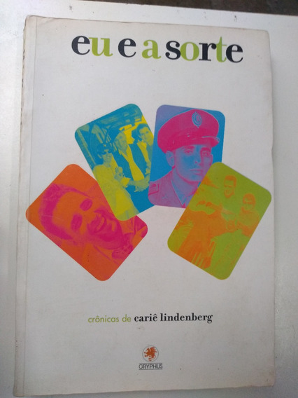 Livro - Eu E A Sorte - Crônicas De Cariê Lindemberg - Autogr