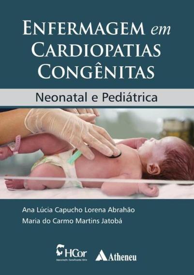 Enfermagem Em Cardiopatias Congenitas - Neonatal E Pediatr