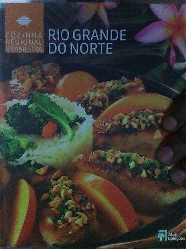 Rio Grande Do Norte - Cozinha Regional Brasileira Vol 13