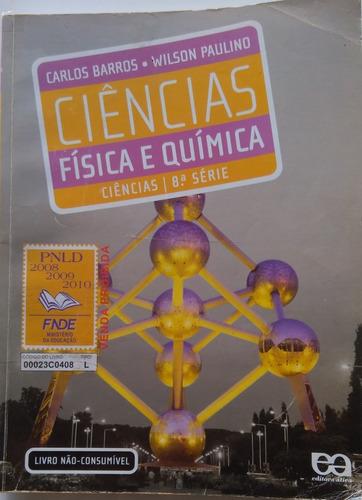 Livro Ciências Física E Química.  Ciências 8º Série