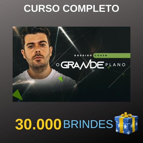 O Grande Plano + Bônus - Rodrigo Cohen + 30 Mil Brindes