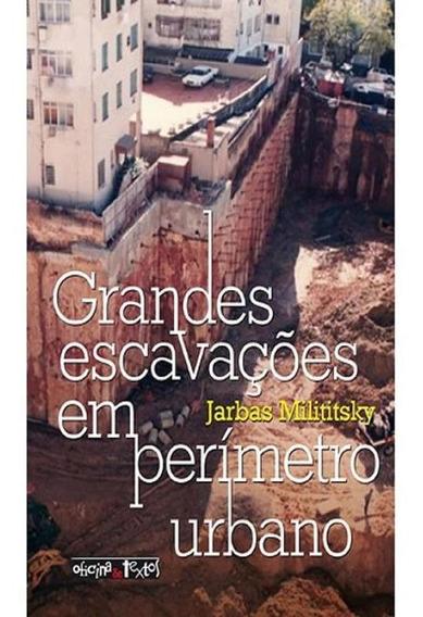 Grandes Escavacoes Em Perimetro Urbano
