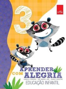Aprender Com Alegria - Ed. Infantil - Vol. 3 Col.