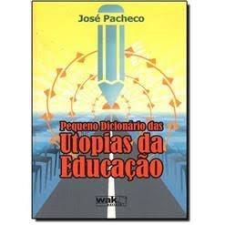 Pequeno Dicionario Das Utopias Da Educacao