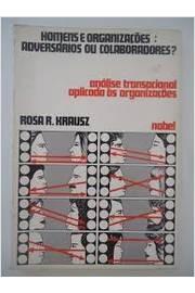 Homens E Organizações : Adversários Ou C Rosa R Krausz