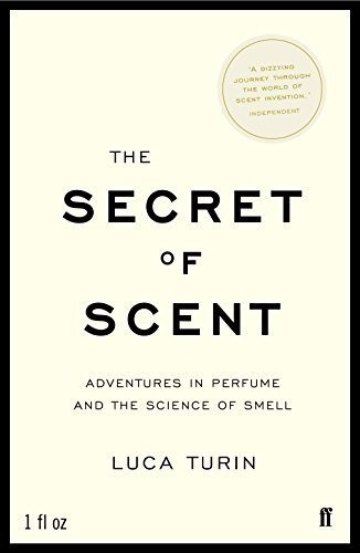 The Secret Of Scent : Luca Turin