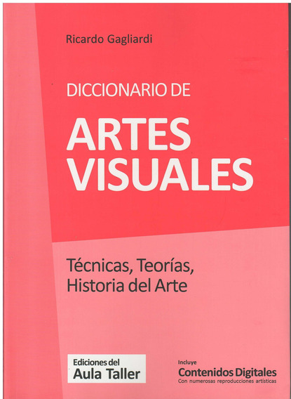 Diccionario De Artes Visuales. Tecnicas, Teorias, Historia D
