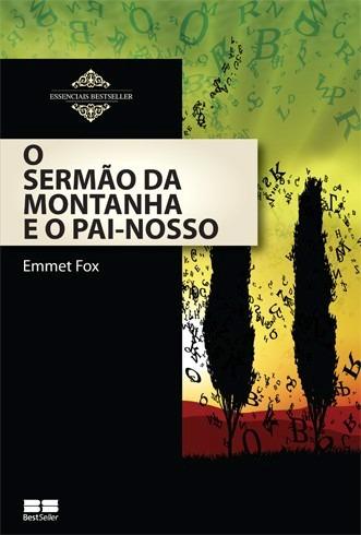 O Sermão Da Montanha E O Pai-nosso - Emmet Fox