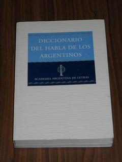 Diccionario Del Habla De Los Argentinos - Academia Argentina