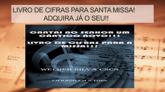 Livro De Cifras Para Santa Missa E Grupo De Oração.