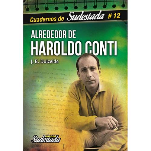 Biografía Haroldo Conti - Juan Bautista Duizeide