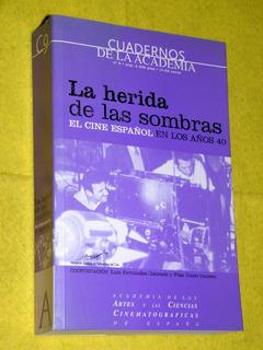 La Herida En Las Sombras Cine Español Años 40 - F. Colorado